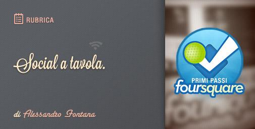 Social a Tavola: Primi Passi su Foursquare