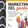 Marketing del Gusto: Guida Utile alle Imprese della Ristorazione