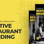 Creative Restaurant Branding: Libro e Metodo sul Nuovo Mondo della Ristorazione