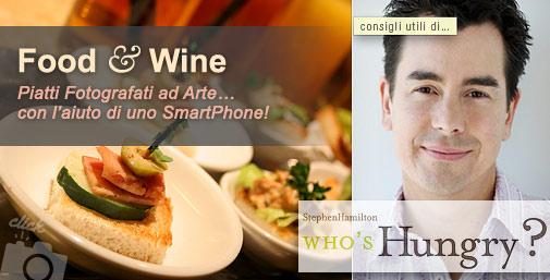 Foto per il Food&Wine con uno Smartphone