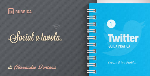 Twitter: Nuova Guida Pratica - 1^ parte