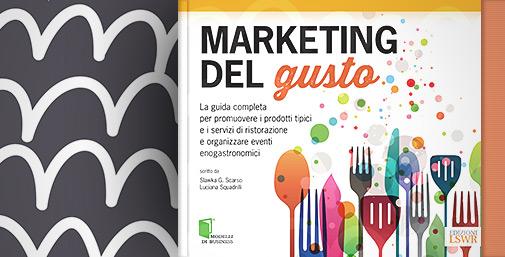 Marketing del Gusto: Guida per le Imprese della Ristorazione