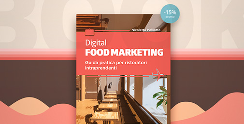 Guida Pratica di Digital Food Marketing per la Ristorazione